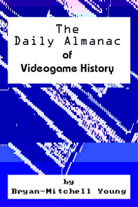 The Daily Almanac of Videogame History